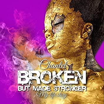 Broken, but Made Stronger, My Life Story (Live)