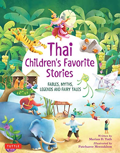 Compare Textbook Prices for Thai Children's Favorite Stories: Fables, Myths, Legends and Fairy Tales Illustrated Edition ISBN 9780804837088 by Toth, Marian D.,Meesukhon, Patcharee