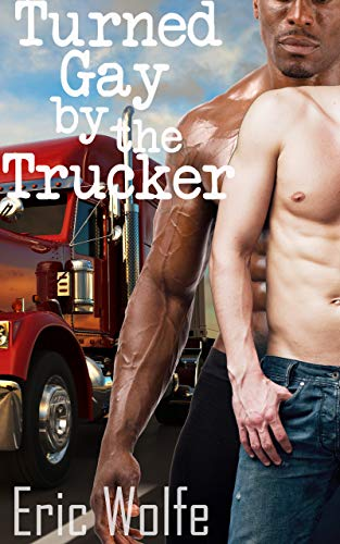 Turned Gay By The Trucker: First Time Gay Interracial Cross Country Adventure (WMBM) (English Edition)