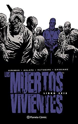 Los muertos vivientes (Edición integral) nº 06 (Los Muertos Vivientes (The...