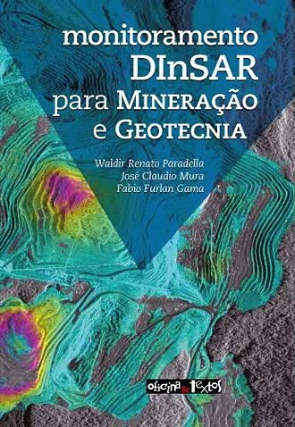Monitoramento DInSAR Para Mineração e Geotecnia