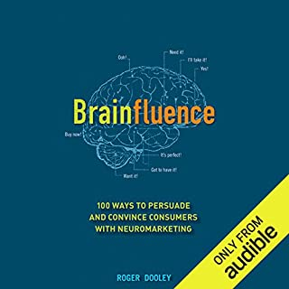 Brainfluence: 100 Ways to Persuade and Convince Consumers with Neuromarketing audiobook cover art