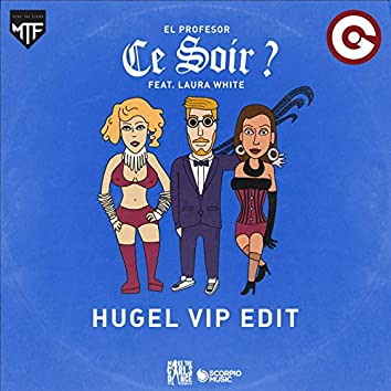 Ce soir ? (feat. Laura White) [HUGEL VIP Edit]