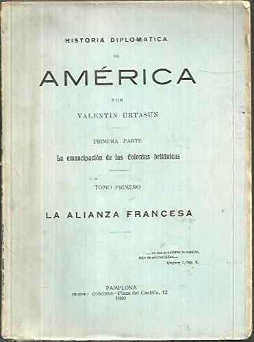 HISTORIA DIPLOMATICA DE AMERICA. PRIMERA PARTE. LA EMANCIPAC