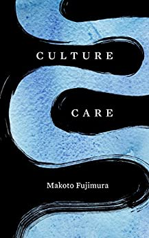Culture Care: Reconnecting with Beauty for our Common Life by [Makoto Fujimura, Peter Edman]