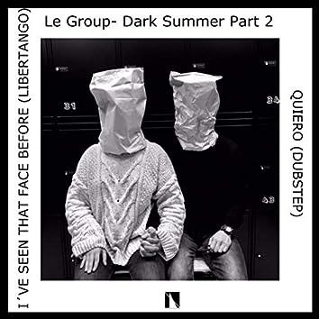 Dark Summer, Pt. 2