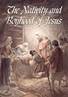 The Nativity and Boyhood of Jesus 186118400X Book Cover