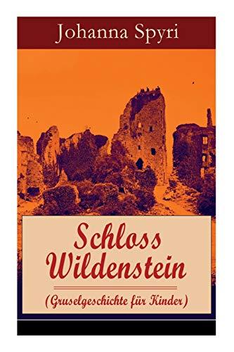 Schloss Wildenstein (Gruselgeschichte für Kinder): Der Kampf der jugendlichen Helden mit dem bösen Geist