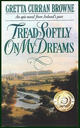 Tread Softly on My Dreams