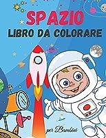 Spazio Libro da Colorare per Bambini: Carino Spazio Libro da Colorare per i Bambini - Per i bambini, bambini in età prescolare, ragazzi e ragazze Età 2-4 - 4-8 - 8-12