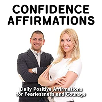 Confidence Affirmations: Daily Positive Affirmations for Fearlessness and Courage