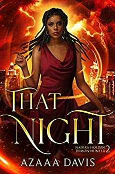 That Night: A New Adult Urban Fantasy Novel (Nadira Holden, Demon Hunter Book 2) by [Azaaa Davis]