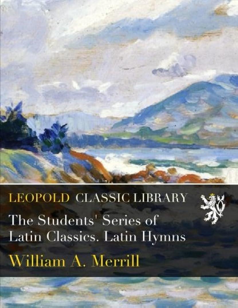 捕虜口ひげ畝間The Students' Series of Latin Classics. Latin Hymns