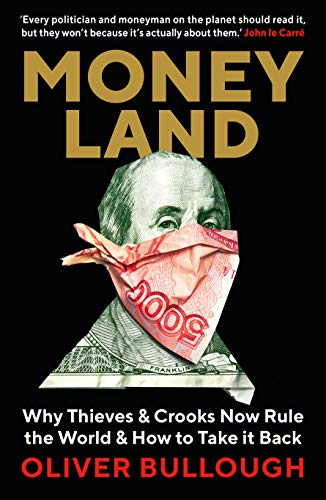 Moneyland: Why Thieves And Crooks Now Rule The World And How To Take It Back (English Edition)