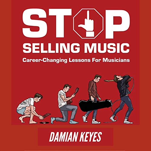 Stop Selling Music Audiobook By Damian Keyes cover art