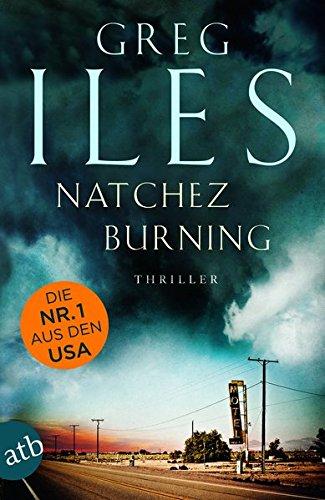 Natchez Burning: Thriller (Penn Cage, Band 1)