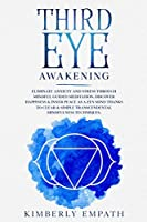 Third Eye Awakening: Eliminate Anxiety and Stress through Mindful Guided Meditation. Discover Happiness & Inner Peace as a Zen Mind Thanks to Clear & Simple Transcendental Mindfulness Techniques