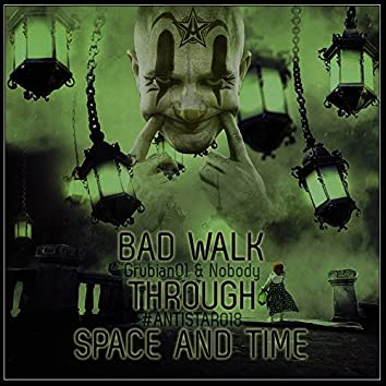 Bad Walk Through Space and Time