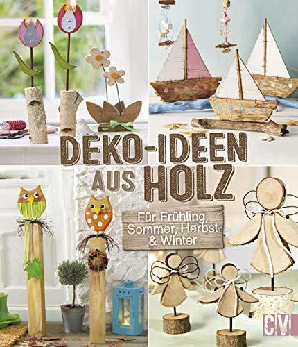 Deko-Ideen aus Holz: Für Frühling, Sommer, Herbst & Winter
