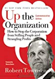 Up the Organization: How to Stop the Corporation from Stifling People and Strangling Profits (J-B...