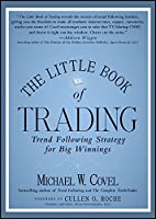 The Little Book of Trading: Trend Following Strategy for Big Winnings (Little Books. Big Profits)