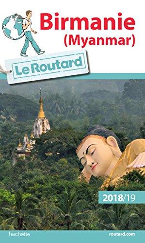 Guide du Routard Birmanie (Myanmar) 2018/19