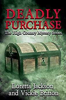Deadly Purchase (The High Country Mystery Series Book 9) by [Loretta Jackson, Vickie Britton]