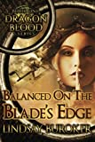 Balanced on the Blade's Edge (Dragon Blood) (Volume 1)