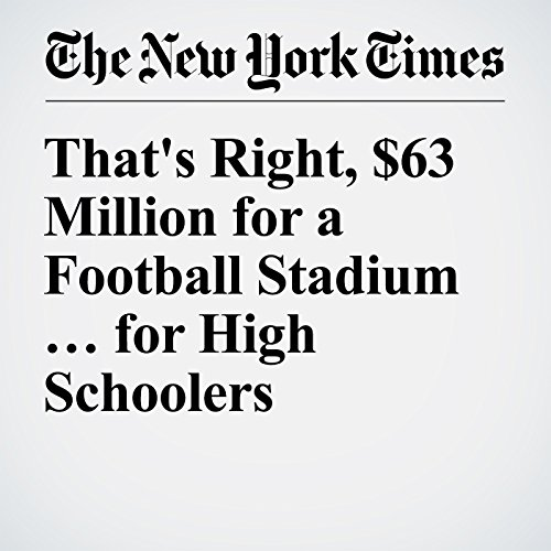 That's Right, $63 Million for a Football Stadium … for High Schoolers audiobook cover art