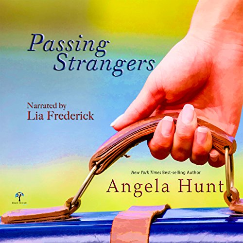 Passing Strangers                   By:                                                                                                                                 Angela Hunt                               Narrated by:                                                                                                                                 Lia Frederick                      Length: 10 hrs and 10 mins     50 ratings     Overall 4.5