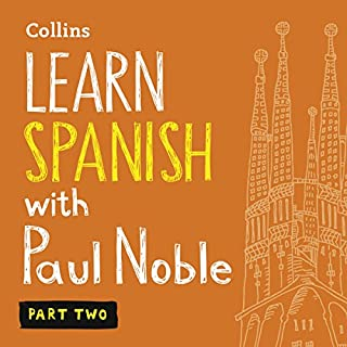 Learn Spanish with Paul Noble - Part 2     Spanish Made Easy with Your Personal Language Coach              By:                                                                                                                                 Paul Noble                               Narrated by:                                                                                                                                 Paul Noble                      Length: 3 hrs and 42 mins     65 ratings     Overall 4.7