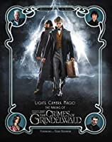 Lights, Camera, Magic!: The Making of Fantastic Beasts: The Crimes of Grindelwald (Fantastic Beasts/Grindelwald)
