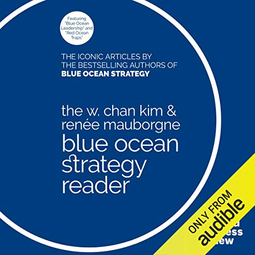 The W. Chan Kim & Renée Mauborgne Blue Ocean Strategy Reader audiobook cover art