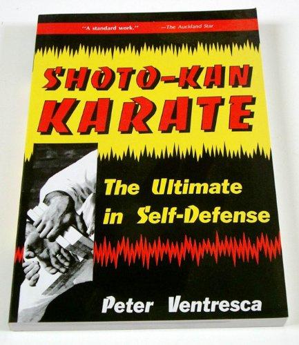 Shoto-Kan Karate: The Ultimate in Self Defense: Ultimate in Self Defence