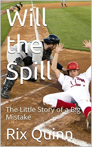 Will the Spill: The Little Story of a Big Mistake (Micro Stories Book 8) (English Edition)