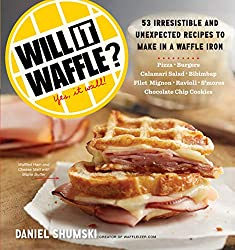 Will It Waffle book - a perfect accompaniment for your best thin waffle maker.