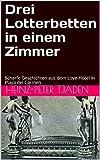 Drei Lotterbetten in einem Zimmer: Scharfe Geschichten aus dem Love-Hotel in Playa del Carmen (Love-Hotel Karibische See 113) (German Edition)