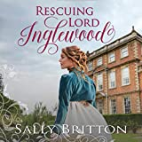 Rescuing Lord Inglewood - Sally Britton