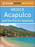 Acapulco and the Pacific beaches (Rough Guides Snapshot Mexico)