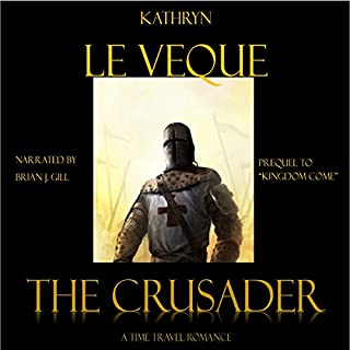 The Crusader     Kingdom Come, Book 1              By:                                                                                                                                 Kathryn Le Veque                               Narrated by:                                                                                                                                 Brian J. Gill                      Length: 9 hrs and 54 mins     347 ratings     Overall 4.3