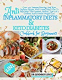 2 IN 1 Anti-Inflammatory Diets & Keto Diabetes Cookbook for beginners : Over 250 Immune Boosting and keto Diabetes recipes With 2-Week Meal Plan To Help Boost Your Immune, Reverse Type 1 & 2 Diabe...
