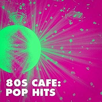 80s Cafe: Pop Hits