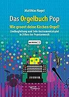 Das Orgelbuch Pop: Wie groovt deine Kirchen-Orgel?