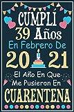 Cumplí 39 Años En Febrero De 2021: Regalo de cumpleaños de 39 años para mujeres hombre mama papa, regalo de cumpleaños para niñas tía novia niños, cuaderno de cumpleaños 39 años, 15.24x22.86 cm