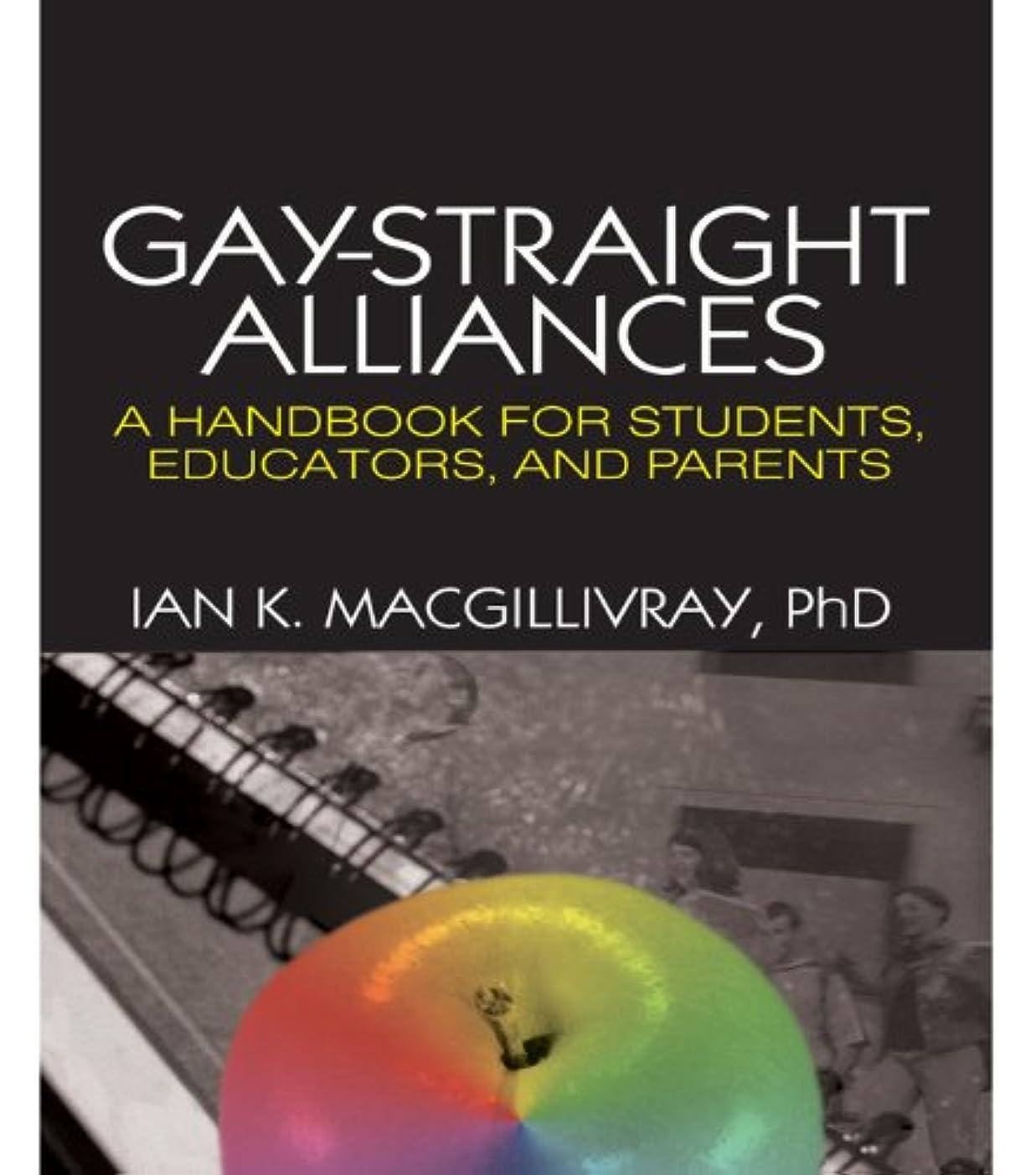 微妙変成器予感Gay-Straight Alliances: A Handbook for Students, Educators, and Parents (English Edition)