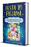 Festa in Pigiama: Racconti Divertenti per educare i tuoi Bambini sull'importanza della Comunicazione, della Condivisione e dell'Amicizia (Italian Edition)