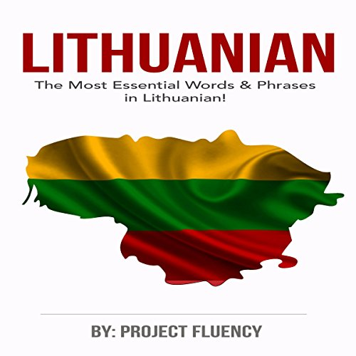 Lithuanian: Learn Lithuanian in a Week! The Most Essential Words & Phrases in Lithuanian! audiobook cover art