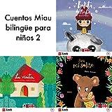 Cuentos Miau Bilingüe para Niños 2: Para Mi Solito - All Mine / Bolita de Nube - Cloudball / la Visita - The Visit