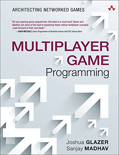 Multiplayer Game Programming: Architecting Networked Games (Game Design) (English Edition)