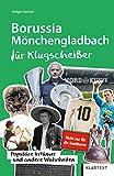 Borussia Mönchengladbach für Klugscheißer: Populäre Irrtümer und andere Wahrheiten